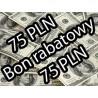 BON RABATOWY 75 PLN